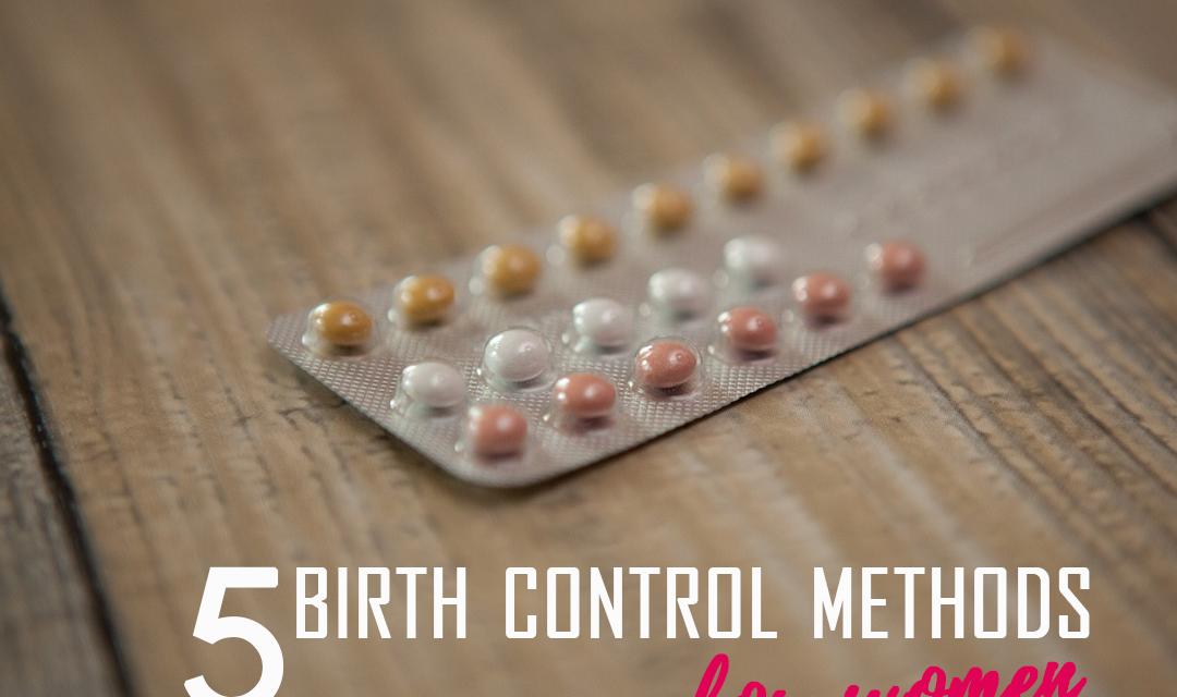 5 Birth Control Methods for Women