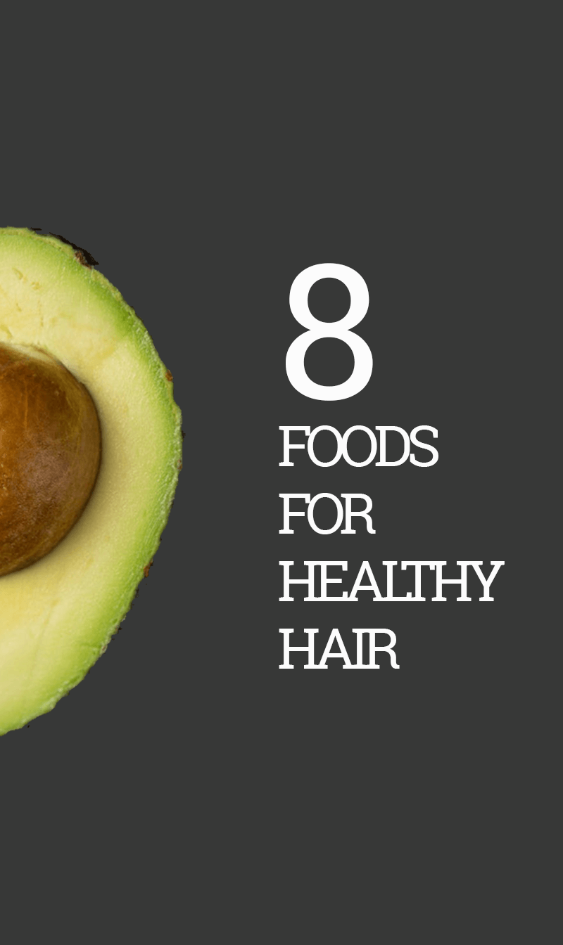 8 Foods for Healthy Hair
