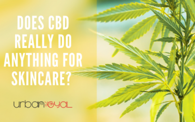 Does CBD really do anything? Here's How CBD Benefits your Skin